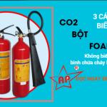So sánh công dụng bình chữa cháy bột, bình CO2 và bình foam như thế nào?-Liên hệ 0913.801.891