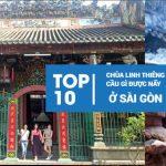 """Đem gì đến cúng 10 ngôi chùa để """"cầu gì được nấy"""" linh thiêng nhất Sài Gòn"""