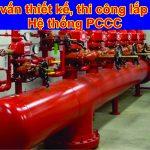 Tư vấn, thiết kế, thi công, lắp đặt các hệ thống pccc