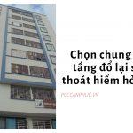 Chọn chung cư 10 tầng đổ lại sẽ dễ thoát hiểm hỏa hoạn