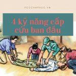 4 kỹ năng cấp cứu ban đầu ai cũng cần phải biết