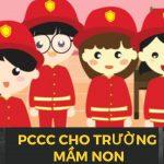 Đảm bảo an toàn PCCC đối với các trường mẫu giáo, mầm non tư thục