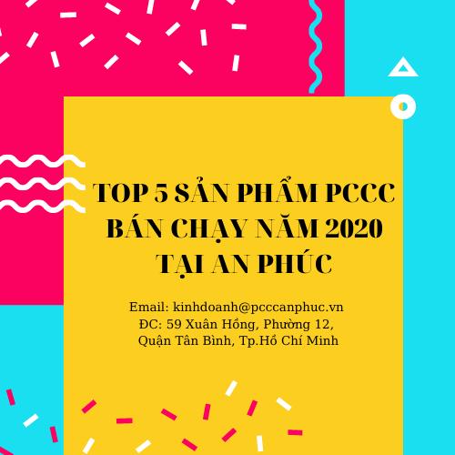 TOP 5 SẢN PHẨM PCCC BÁN CHẠY NĂM 2020 CỦA AN PHÚC