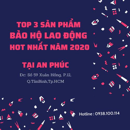 TOP 3 SẢN PHẨM BẢO HỘ LAO ĐỘNG HOT NHẤT NĂM 2020