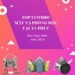 Top 3 Combo mặt nạ phòng độc bán chạy nhất năm 2020 của An Phúc